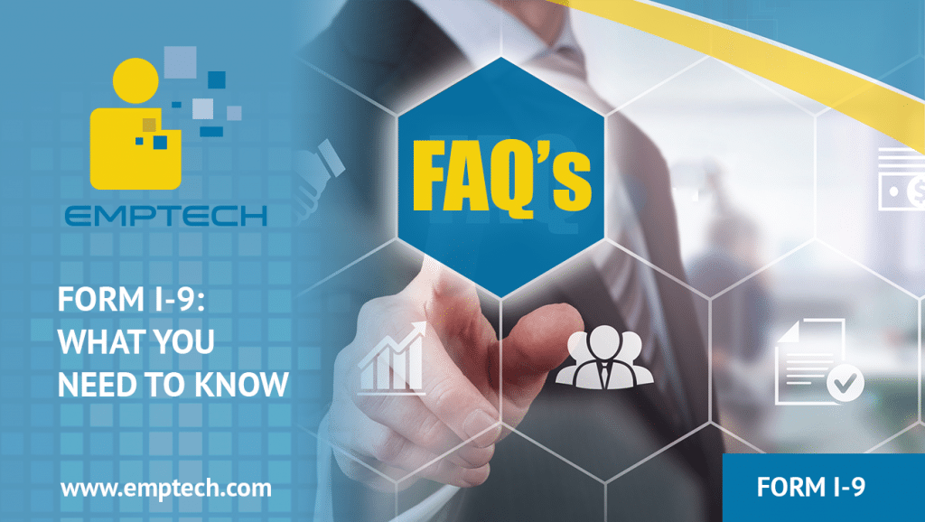 Frequently Asked Questions About Form I 9 Emptech Blog